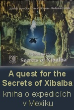 http://www.speleoaquanaut.cz/clanek-a-quest-for-the-secrets-of-xibalba-hledani-tajemstvi-xibalby-46-232
